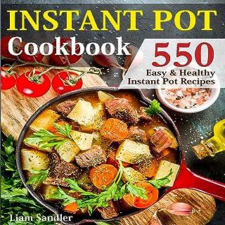 Instant Pot Cookbook: 550 Easy and Healthy Instant Pot Recipes