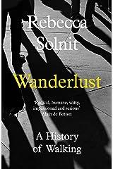 Wanderlust: A History of Walking Kindle Edition