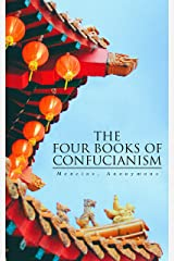 The Four Books of Confucianism: Bilingual Edition: English-Chinese Kindle Edition