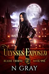 Ulysses Exposed: A Dark Urban Fantasy (Blaire Thorne Book 1) Kindle Edition