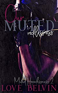 Our Muted Recklessness (Muted Hopelessness Book 2)