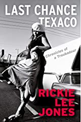 Last Chance Texaco: Chronicles of a Troubadour Kindle Edition