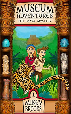 The Maya Mystery (Museum Adventures Book 1)