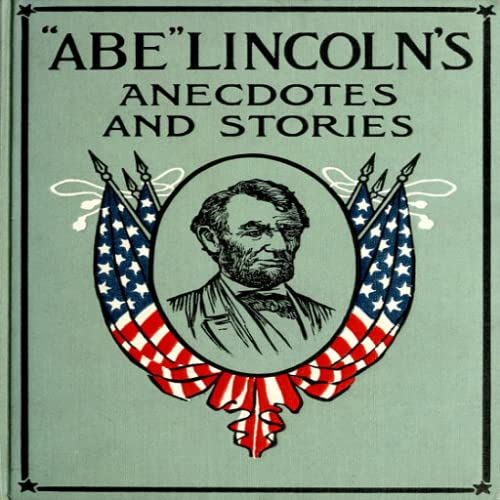 'Abe' Lincoln's Anecdotes and Stories by Abraham Lincoln