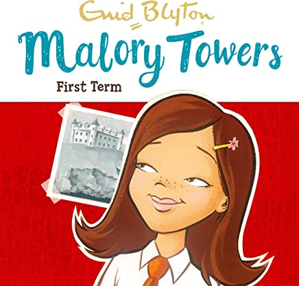 Malory Towers: First Term: Malory Towers, Book 1