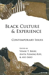 Black Culture and Experience: Contemporary Issues (Black Studies and Critical Thinking Book 71)