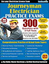 Journeyman Electrician License Practice Exams - 300 Questions from 3 Full Tests: Practice Exam, Flash Card Study System, Exam Review, Testing Tips