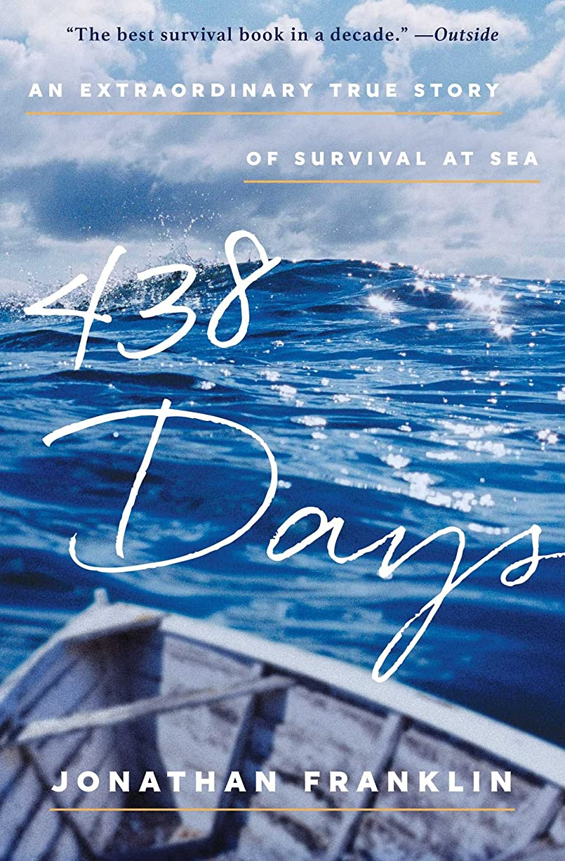 排他的閲覧する真実に438 Days: An Extraordinary True Story of Survival at Sea (English Edition)