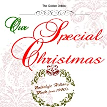 Our Special Christmas: Nostalgic Holiday Music from 1940`s