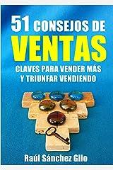 51 Consejos de Ventas: Claves para Vender Más y Triunfar Vendiendo (Spanish Edition) Kindle Edition