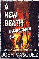 A New Death: Director's Cut (A Savannah Zombie Apocalypse Novel): A Savannah Zombie Novel (Savannah Zombie Novel series Book 1) Kindle Edition