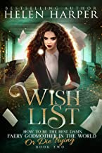 Wish List (How To Be The Best Damn Faery Godmother In The World (Or Die Trying) Book 2)