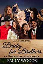 Mail Order Brides: Brides for Brothers (Western Brides Sweet Romance Book 7)