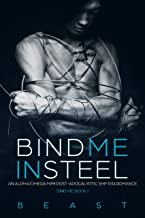 Bind Me in Steel: An MM Post-Apocalyptic Alpha/Omega MPREG Shifter Romance