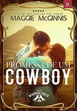 Promessa de um Cowboy: Whisper Creek 2 (Portuguese Edition)