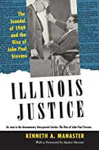 Illinois Justice: The Scandal of 1969 and the Rise of John Paul Stevens