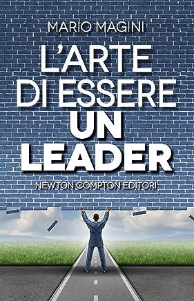 Larte di essere un leader (eNewton Manuali e Guide)