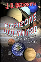 Horizons Unlimited: Volume 1: A Space Adventure Anthology Kindle Edition