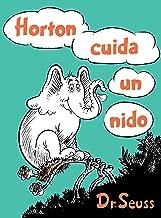 Horton cuida un nido (Horton Hatches the Egg Spanish Edition) (Classic Seuss)