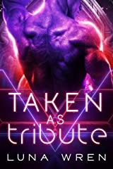 Taken as Tribute: A Sci-Fi Alien Abduction Romance (The Zexian Tributes) Kindle Edition