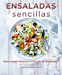 Ensaladas sencillas: ensaladas frescas Y fáciles de temporada/ Simple Salads (Spanish Edition)