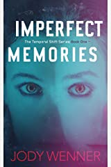Imperfect Memories (The Temporal Shift Series Book 1) Kindle Edition