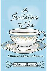An Invitation to Tea: A Historical Romance Novella Kindle Edition