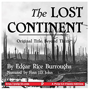 The Lost Continent: Original Title: Beyond Thirty