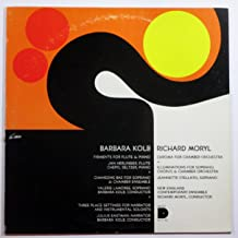 Barbara Kolb: Figments for Flute & Piano; Chansons Bas; Three Place Settings / Richar Moryl: Chroma; Illuminations
