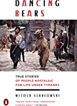 Dancing Bears: True Stories of People Nostalgic for Life Under Tyranny (English Edition)