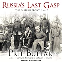 Russia's Last Gasp: The Eastern Front 1916–17: Eastern Front Series, Book 3