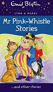 Mr Pink-Whistle Stories (Enid Blyton: Star Reads Series 3)