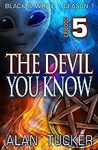 The Devil You Know, Episode 5 (Black & White, Season One)