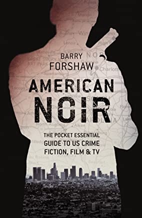 American Noir: The Pocket Essential Guide to American Crime Fiction, Film & TV (Pocket Essential series)