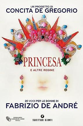 Princesa e altre regine: 20 voci per le donne di Fabrizio De André