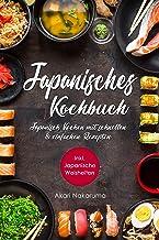 Japanisch Kochen: Japanisches Kochbuch mit schnellen &am