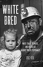White Bred: Hillbillies, White Trash, and Rednecks Against White Supremacy