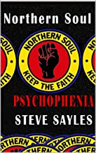NORTHERN SOUL   PSYCHOPHENIA: (Inside the  crazy mind of a Northern Soul freak)