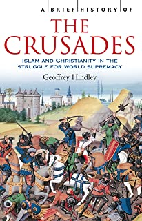 A Brief History of the Crusades: Islam and Christianity in the Struggle for World Supremacy (Brief Histories) (English Edition)
