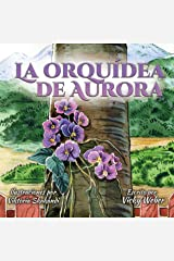 La Orquídea de Aurora (Spanish Edition) Kindle Edition