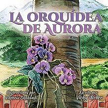 La Orquídea de Aurora (Spanish Edition)