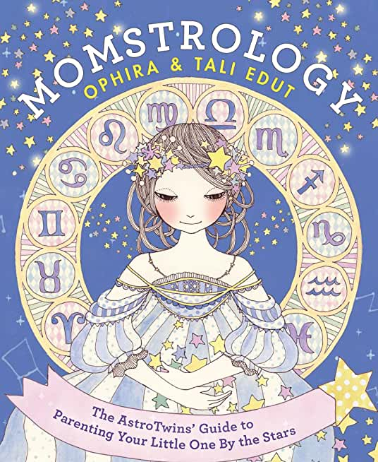 Momstrology: The AstroTwins' Guide to Parenting Your Little One by the Stars (English Edition)
