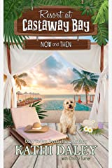 Resort at Castaway Bay: Now and Then Kindle Edition