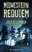 Midwestern Requiem:2017 Penumbra part 1