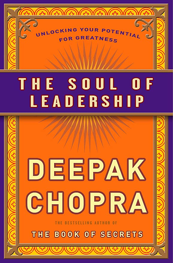 The Soul of Leadership: Unlocking Your Potential for Greatness (English Edition)