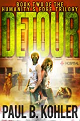 Detour - Book Two of the Humanity's Edge Trilogy: A Zombie Apocalypse Survival Thriller Kindle Edition