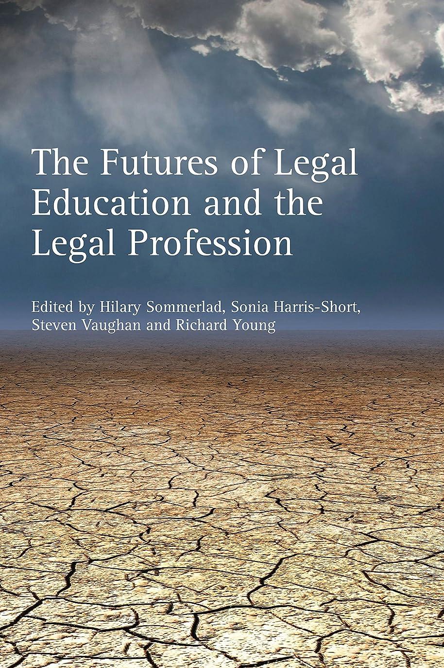 ライセンス防止タクトThe Futures of Legal Education and the Legal Profession (English Edition)