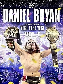 WWE: Daniel Bryan: Just Say Yes! Yes! Yes! - Volume 1