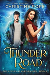 Thunder Road (The Witches of Wheeler Park Book 2) Kindle Edition
