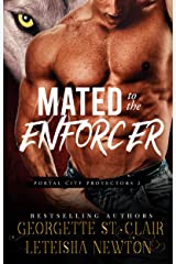 Mated to the Enforcer (Portal City Protectors Book 2) Kindle Edition